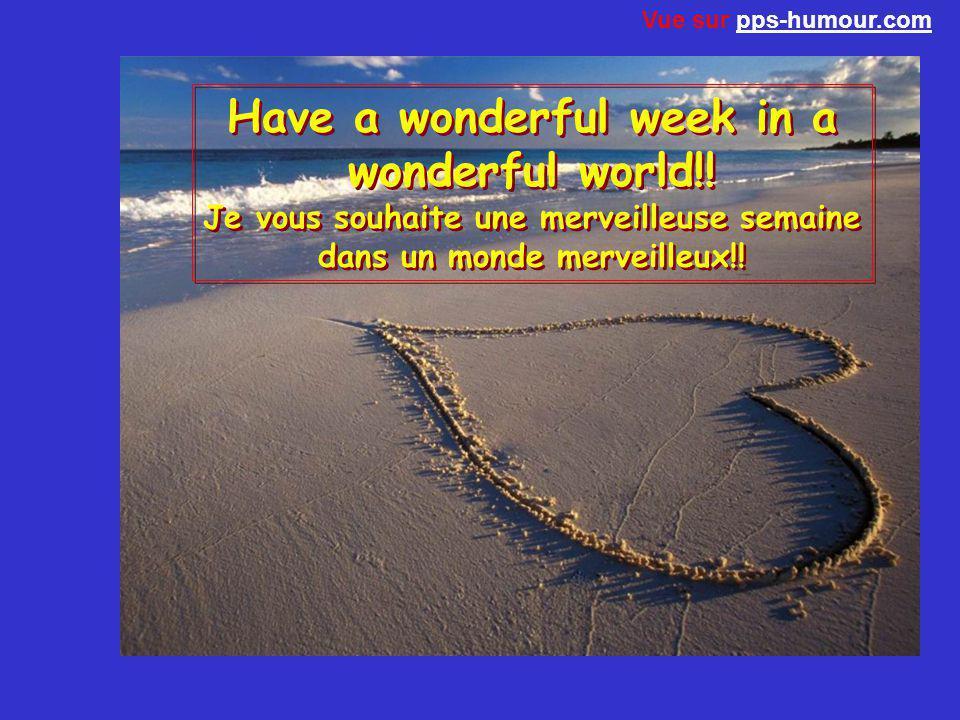 Have a wonderful week in a wonderful world!!