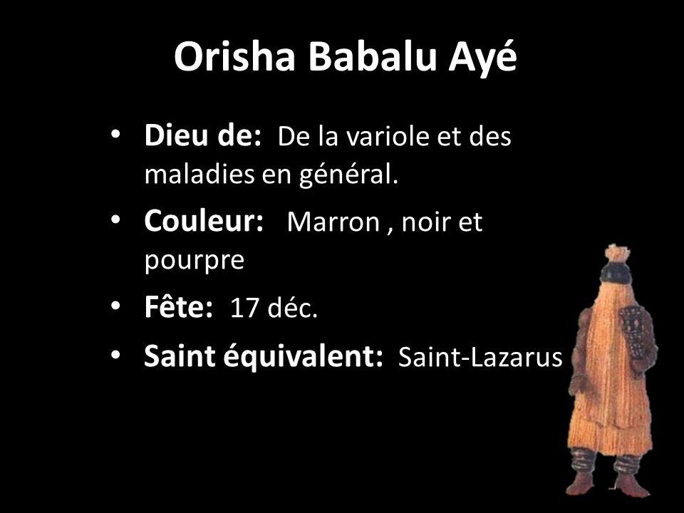 Orisha Babalu Ayé Dieu de: De la variole et des maladies en général.