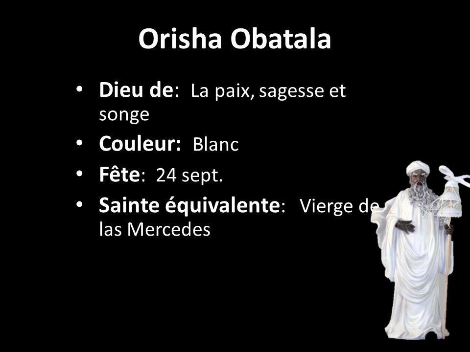 Orisha Obatala Dieu de: La paix, sagesse et songe Couleur: Blanc