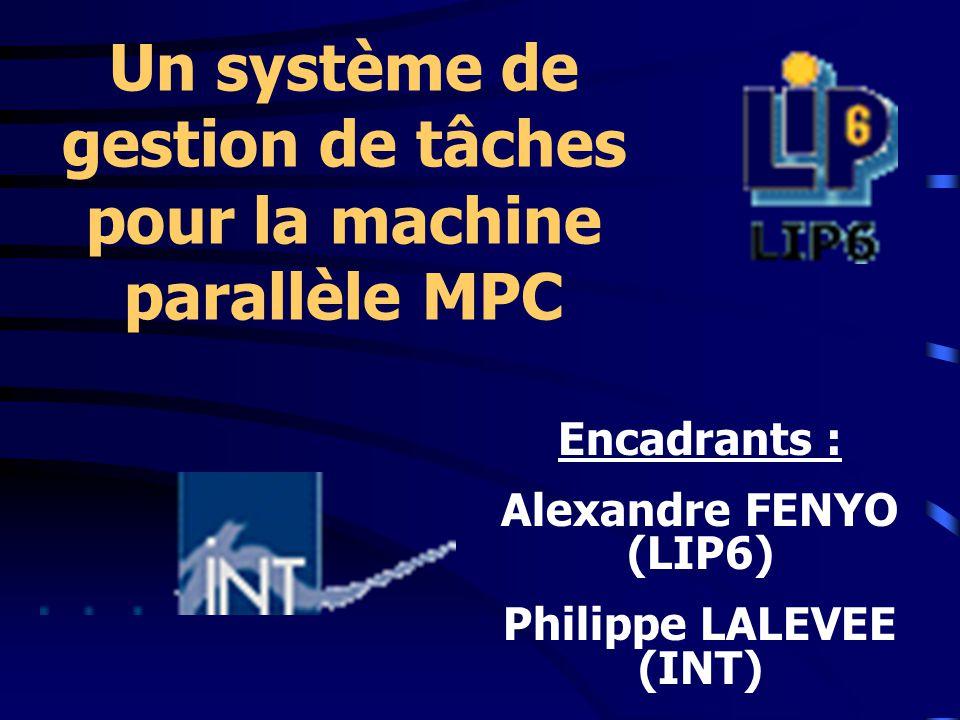 Un système de gestion de tâches pour la machine parallèle MPC