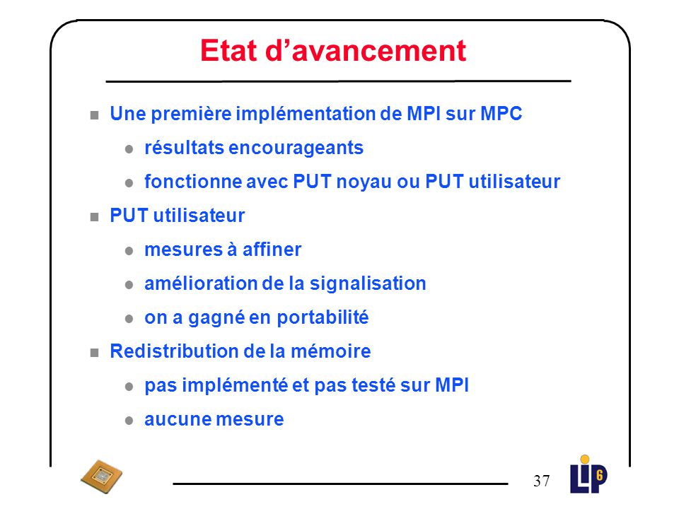 Etat d'avancement Une première implémentation de MPI sur MPC