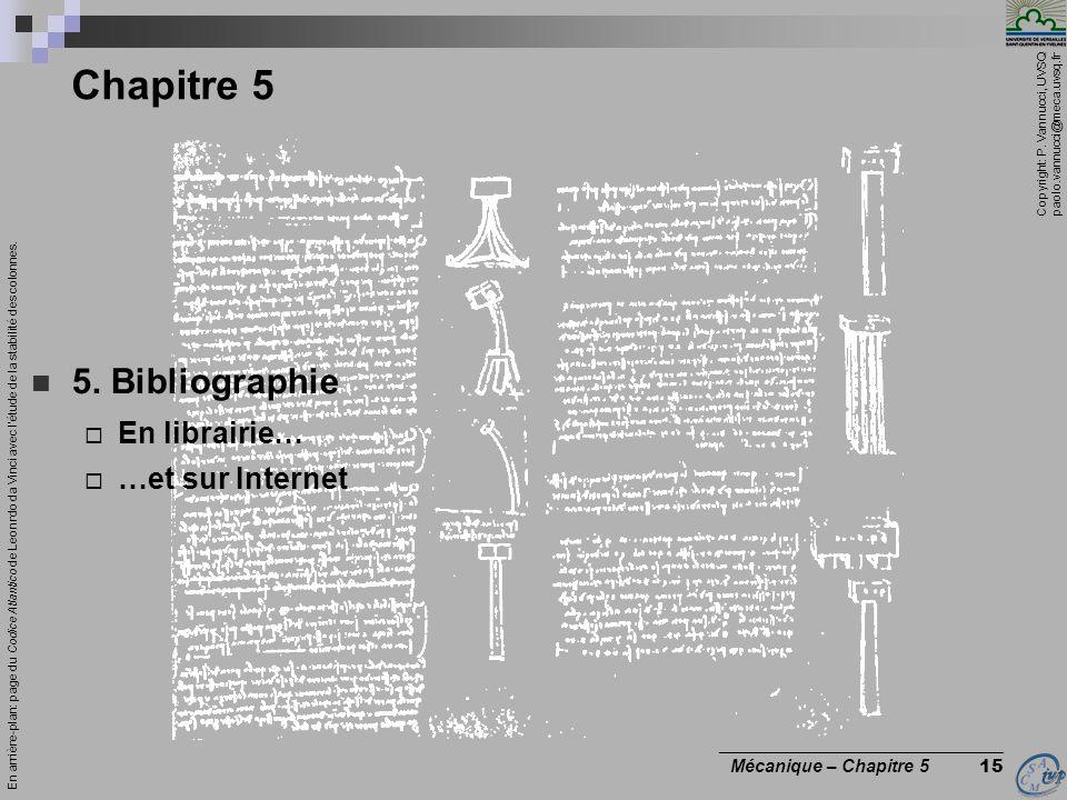 Chapitre 5 5. Bibliographie En librairie… …et sur Internet