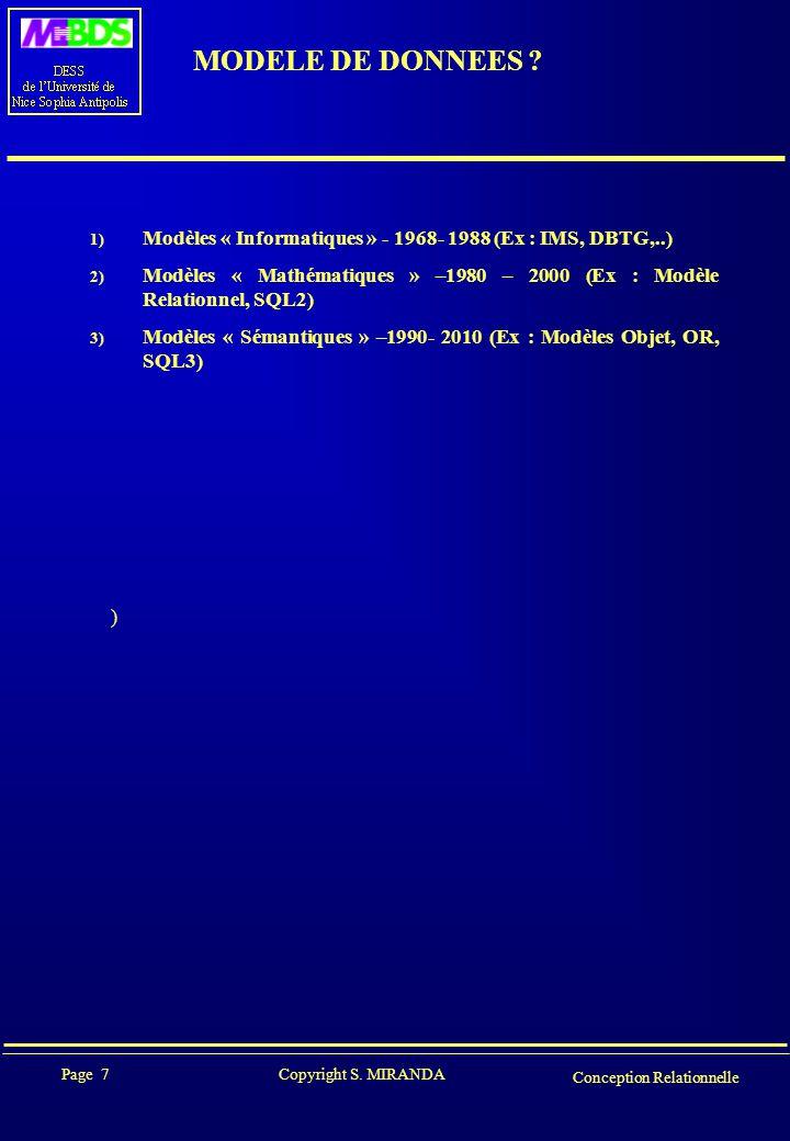 MODELE DE DONNEES Modèles « Informatiques » - 1968- 1988 (Ex : IMS, DBTG,..)