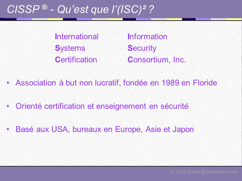CISSP ® - Qu'est que l'(ISC)²