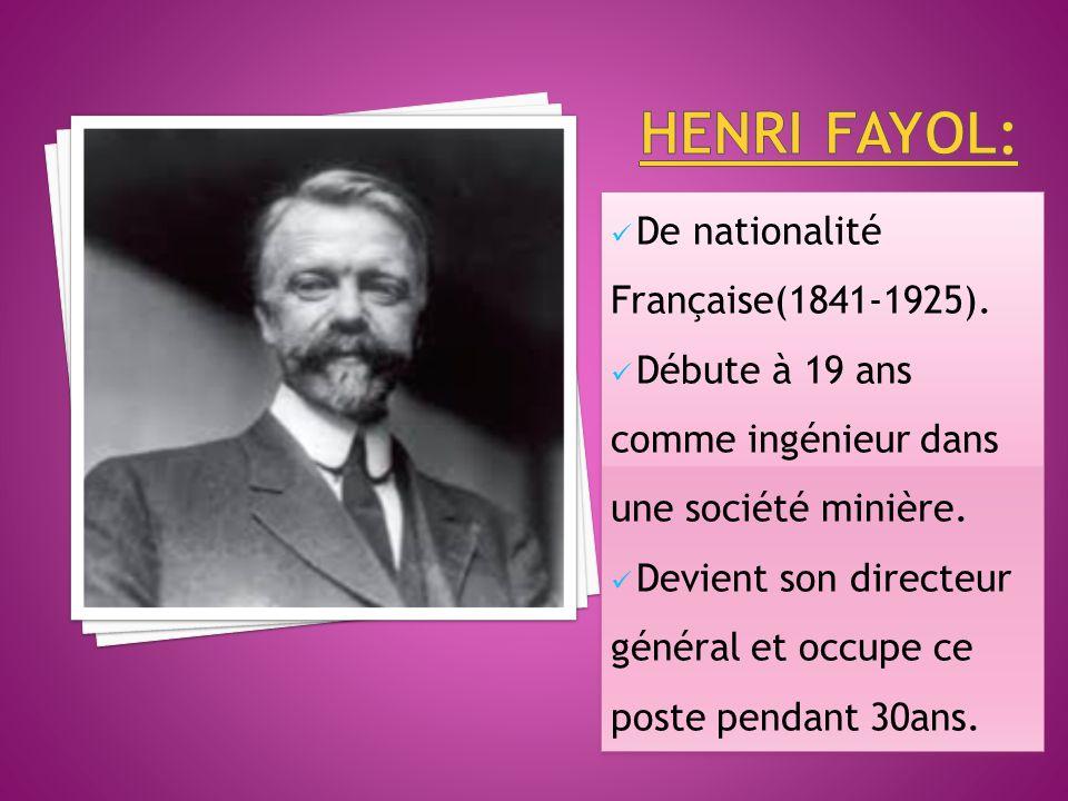 henri fayol: De nationalité Française(1841-1925).