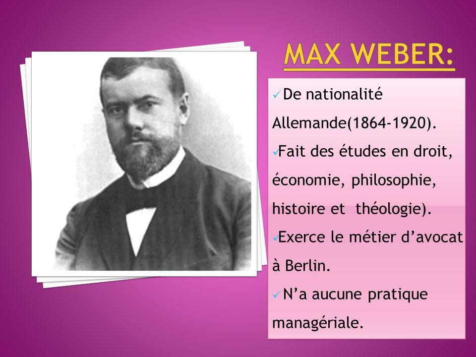 MAX WEBER: De nationalité Allemande(1864-1920).