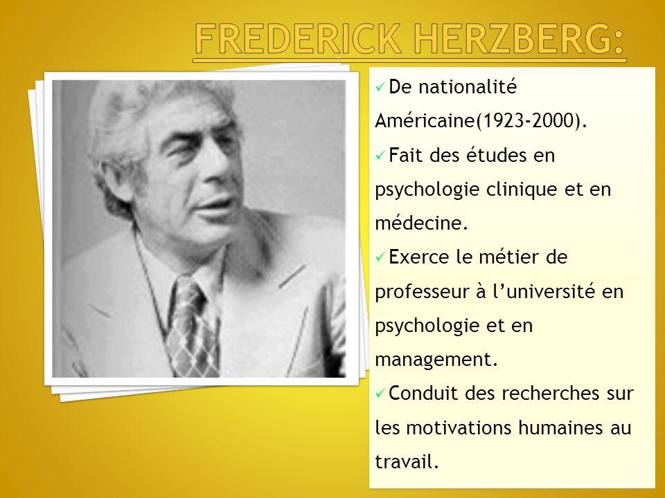 Frederick herzberg: De nationalité Américaine(1923-2000).