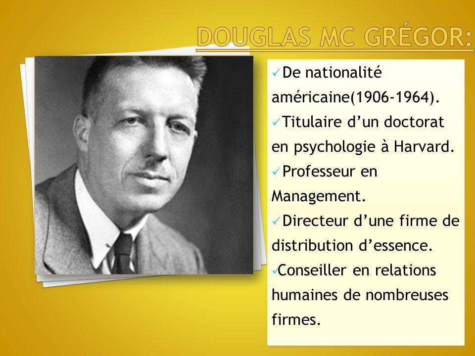 douglas mc grégor: De nationalité américaine(1906-1964).