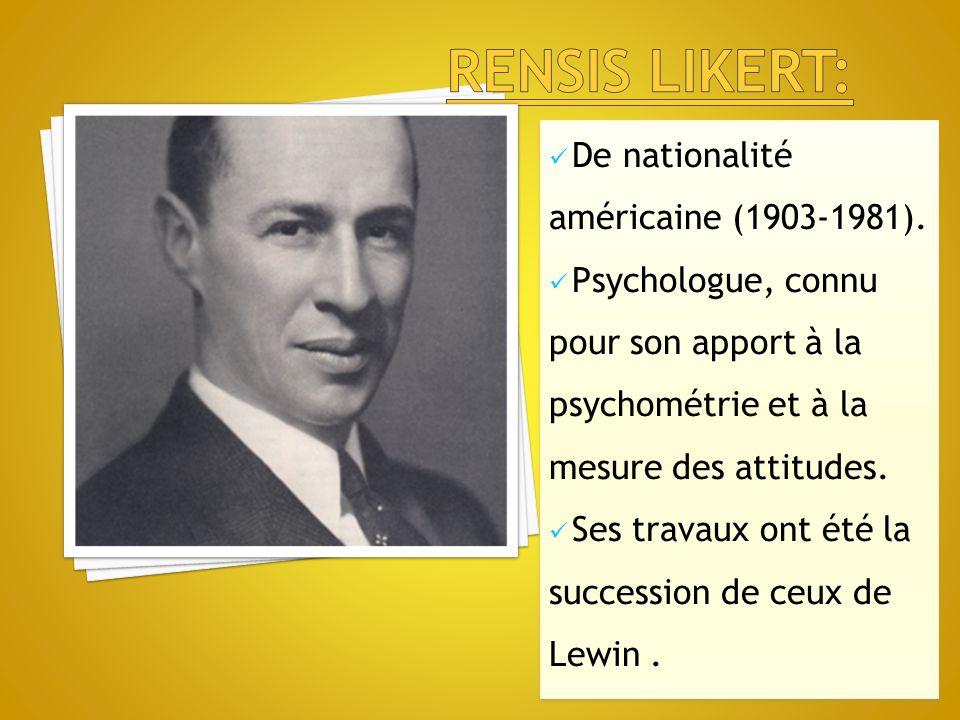 rensis likert: De nationalité américaine (1903-1981).