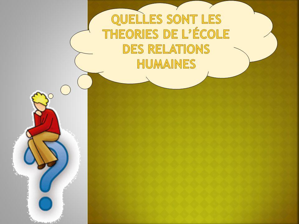 QUELLES SONT LES THEORIES DE l'école des relations humaines