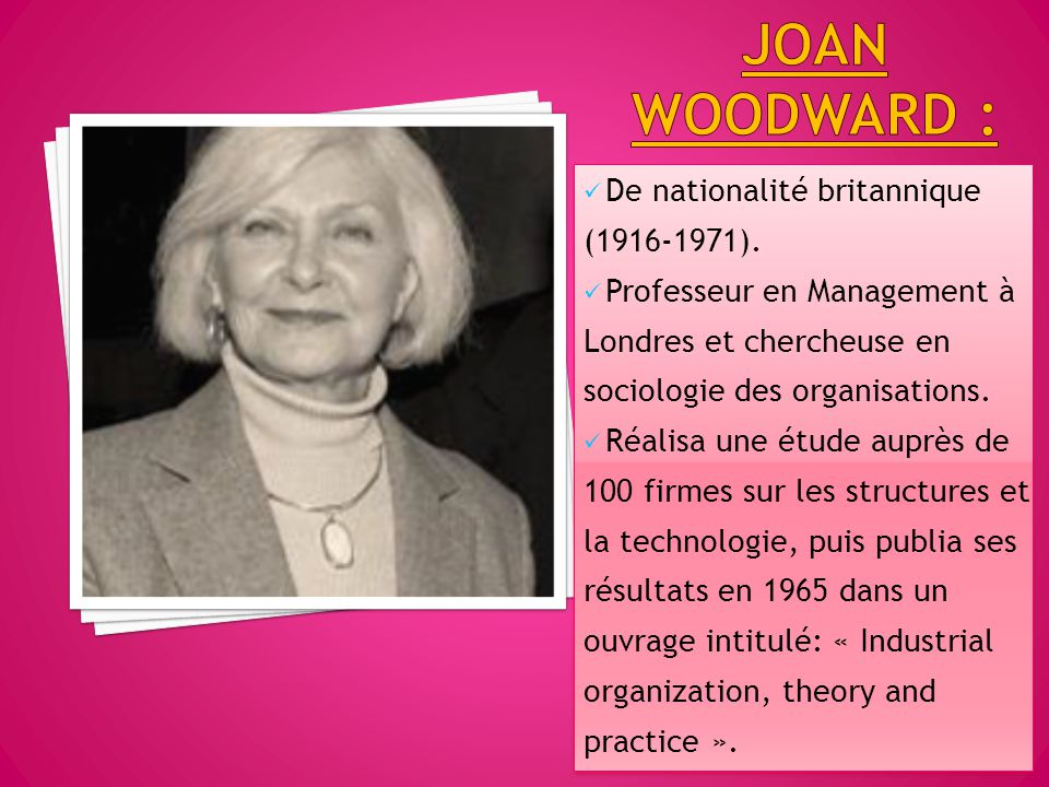 joan woodward : De nationalité britannique (1916-1971).