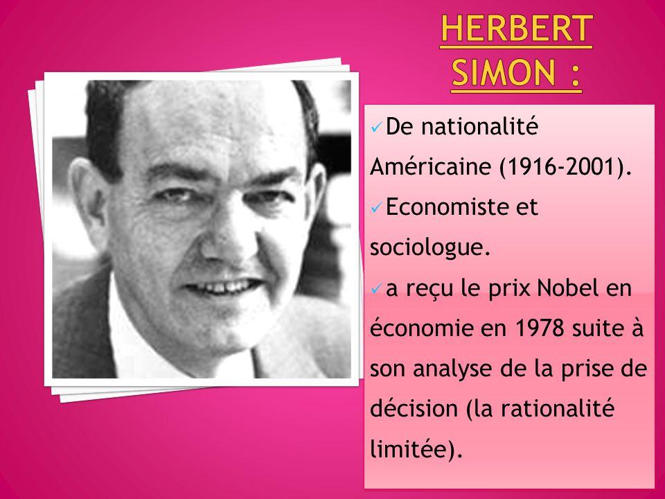 Herbert simon : De nationalité Américaine (1916-2001).