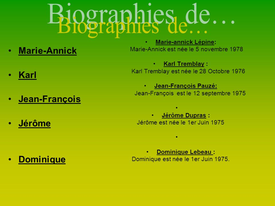 Biographies de… Marie-Annick Karl Jean-François Jérôme Dominique