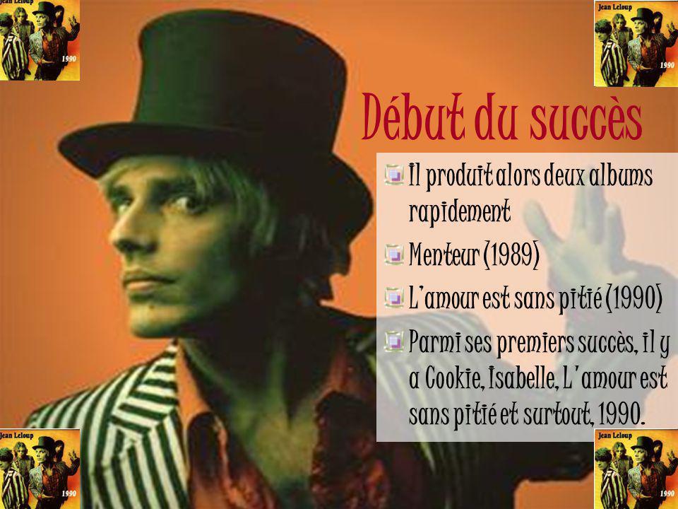 Début du succès Il produit alors deux albums rapidement Menteur (1989)