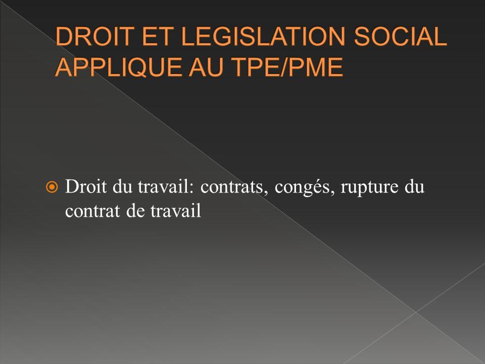 DROIT ET LEGISLATION SOCIAL APPLIQUE AU TPE/PME