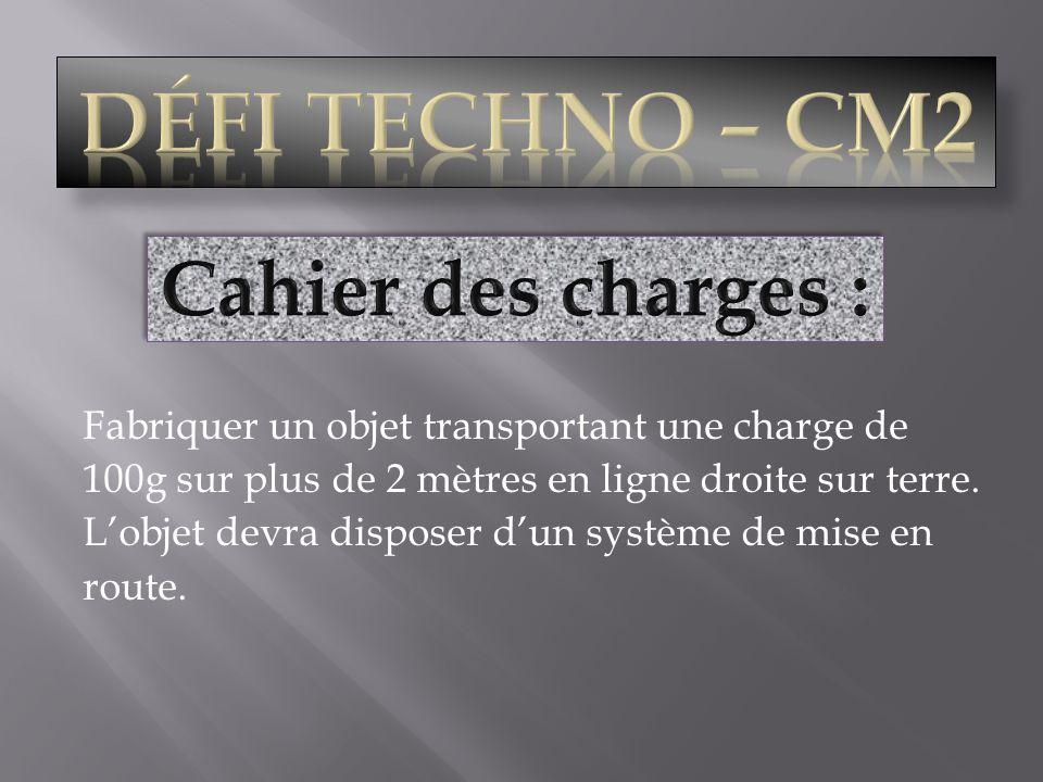 DÉFI TECHNO – CM2 Cahier des charges :
