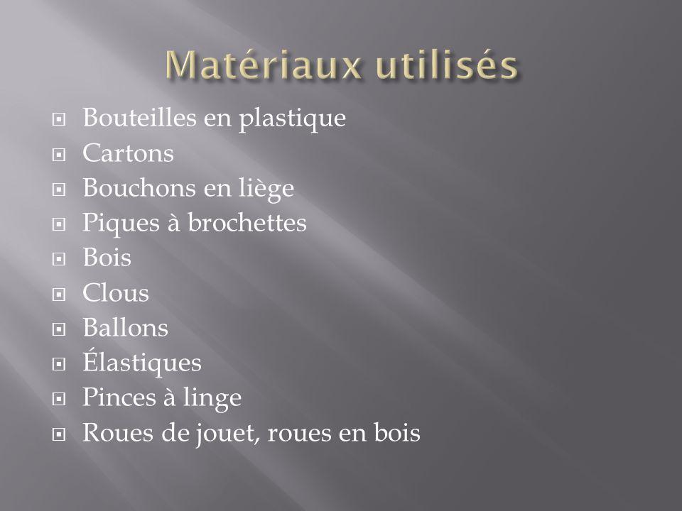 Matériaux utilisés Bouteilles en plastique Cartons Bouchons en liège