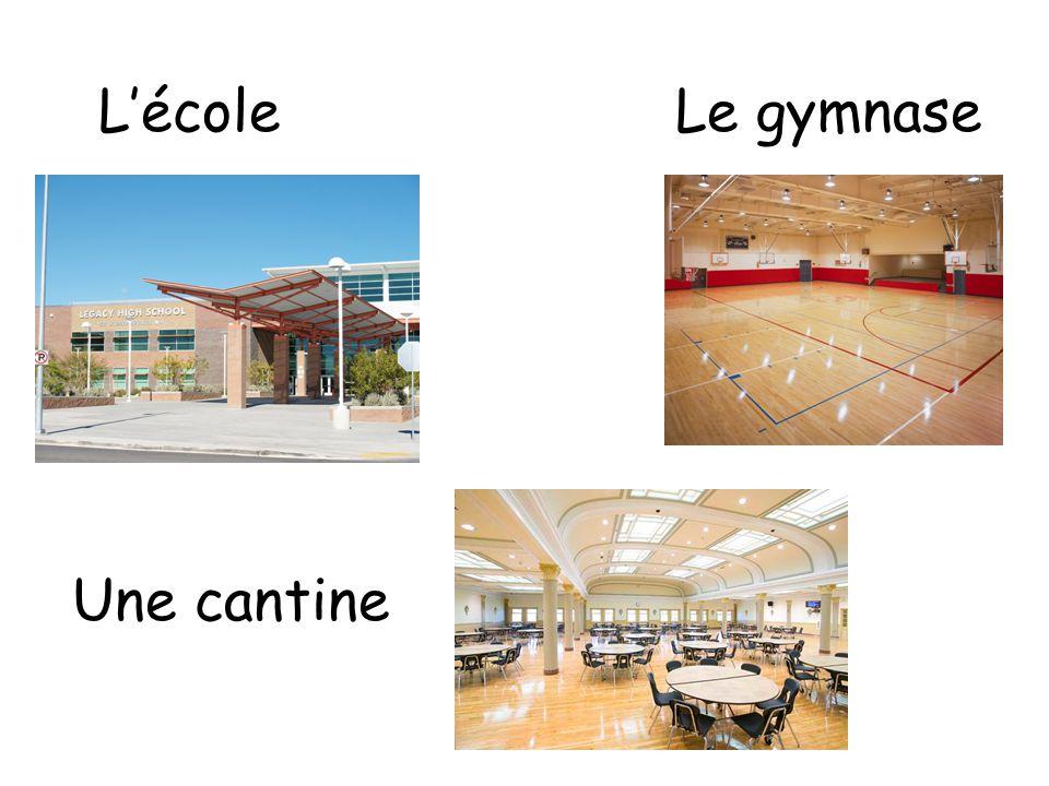 L'école Le gymnase Une cantine