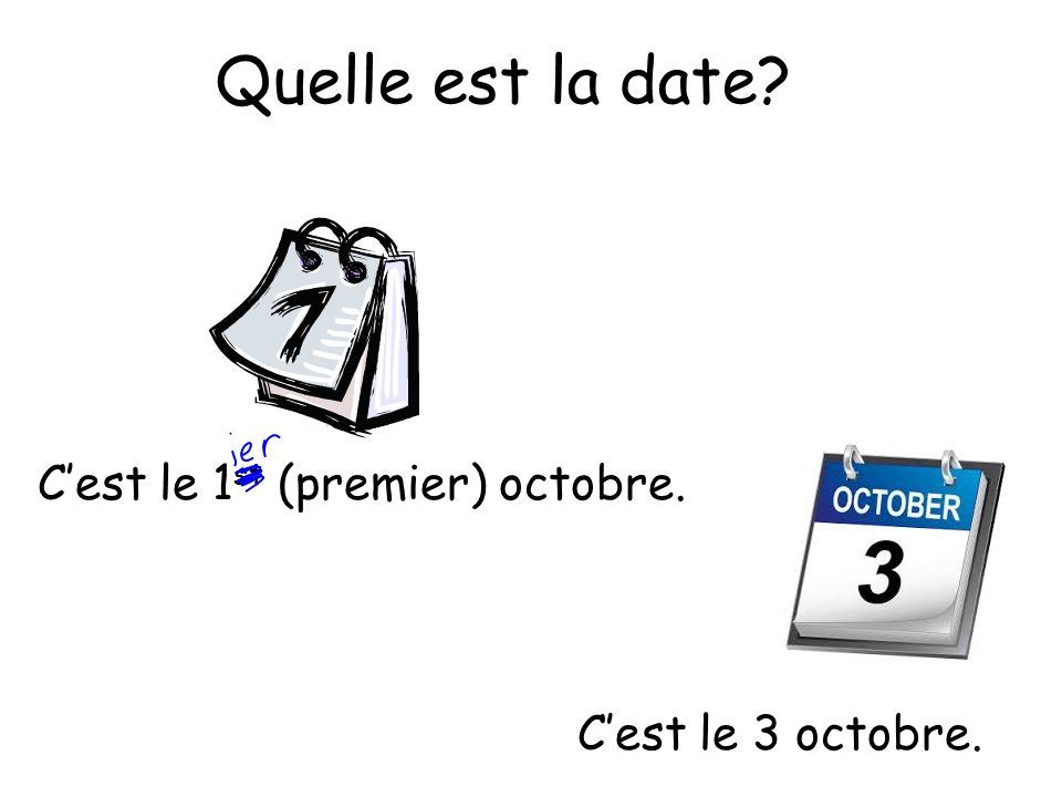 Quelle est la date C'est le 1st (premier) octobre.