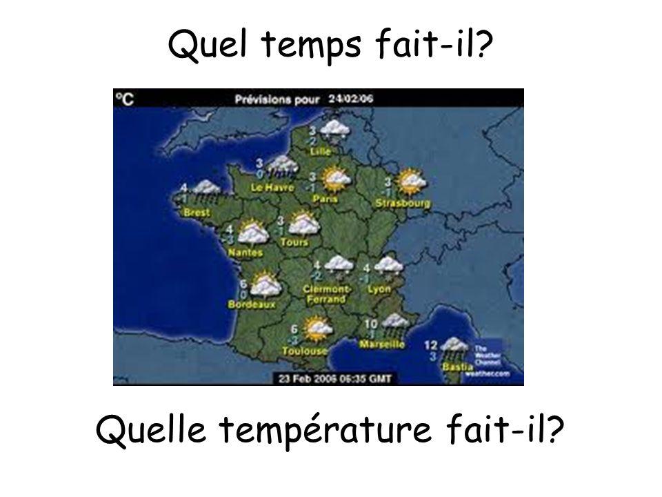 Quel temps fait-il Quelle température fait-il