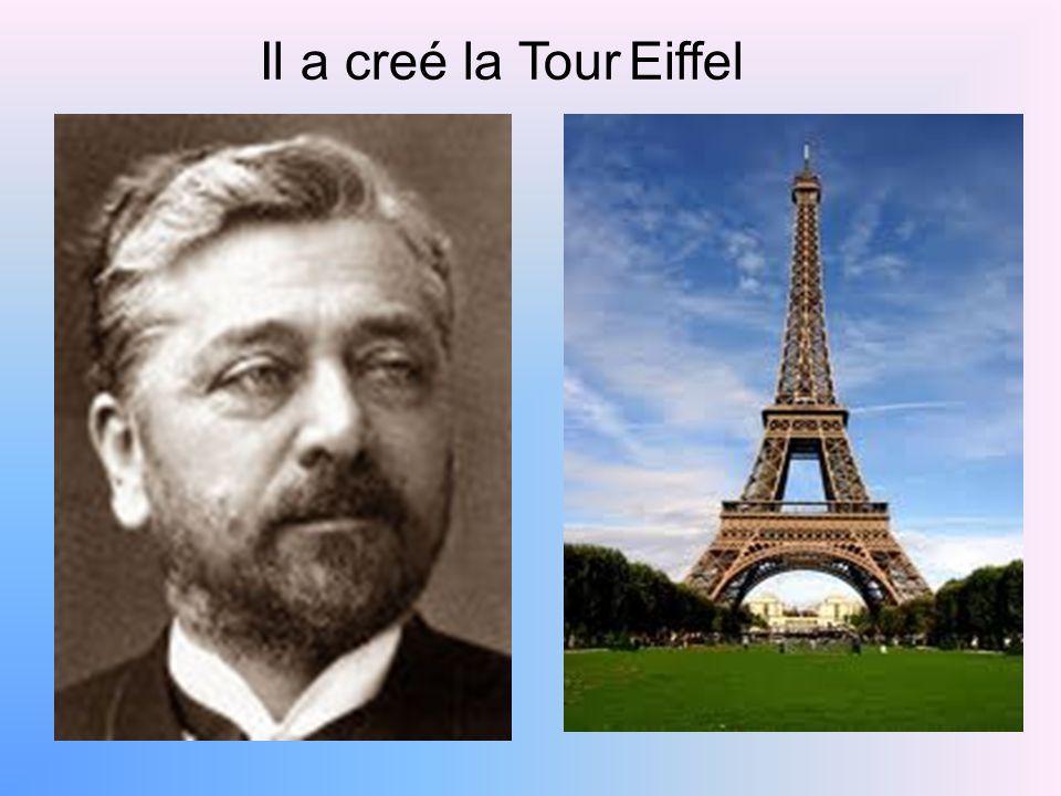 Il a creé la Tour Eiffel