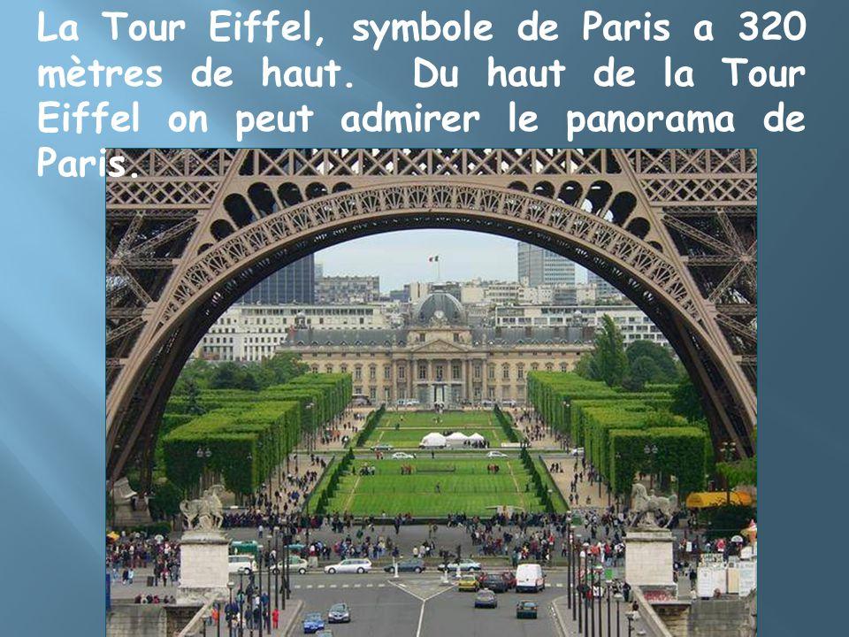 La Tour Eiffel, symbole de Paris a 320 mètres de haut