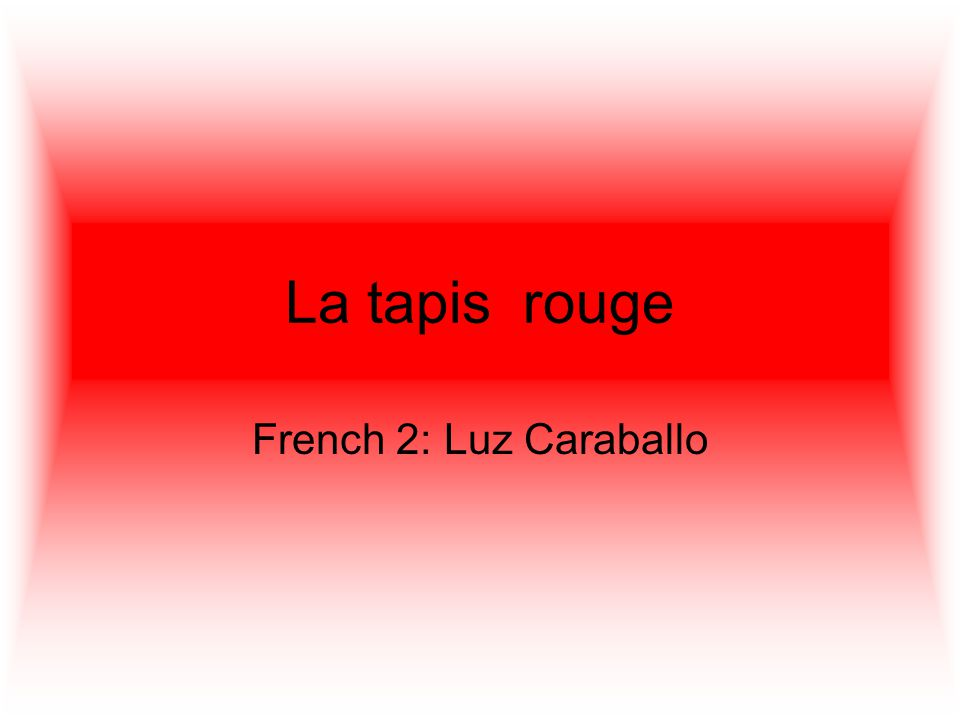 La tapis rouge French 2: Luz Caraballo