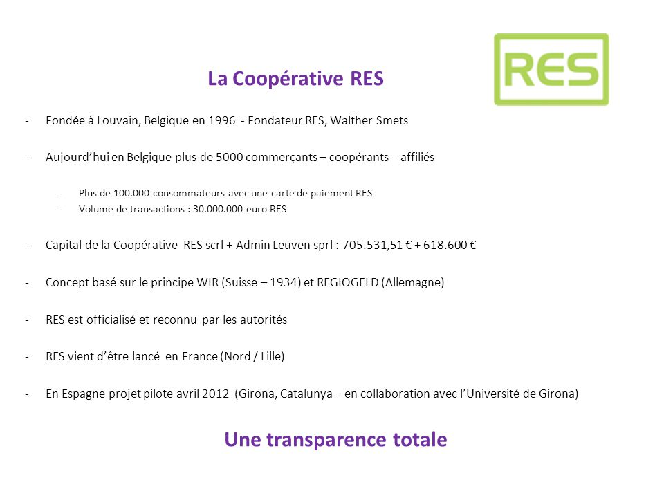 Une transparence totale