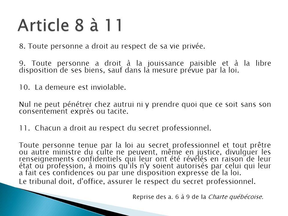 Article 8 à 11 8. Toute personne a droit au respect de sa vie privée.