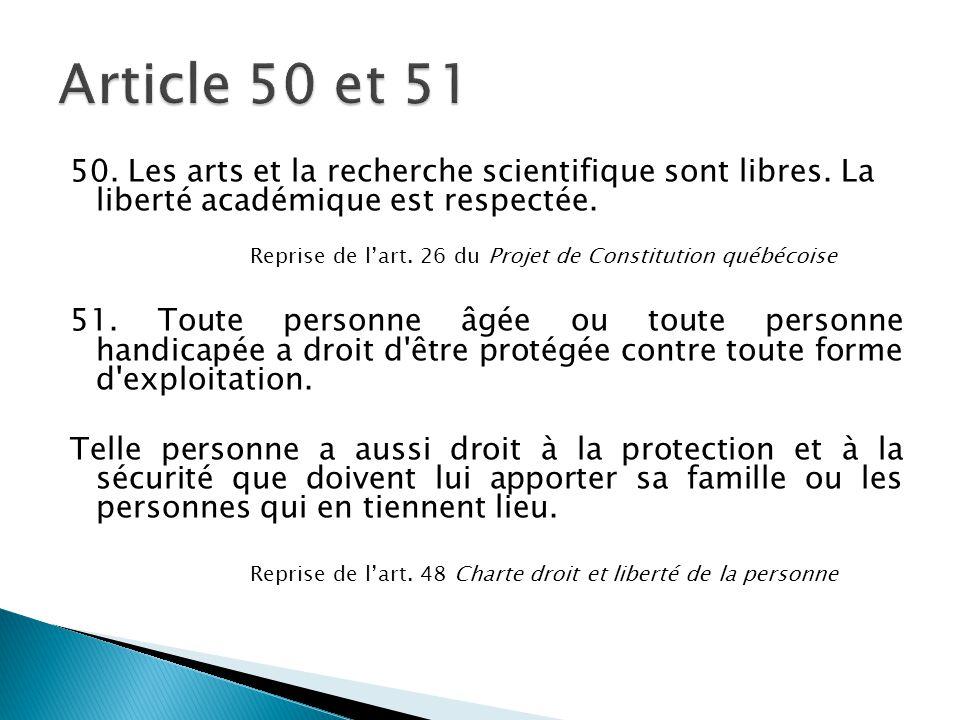 Article 50 et 51 50. Les arts et la recherche scientifique sont libres. La liberté académique est respectée.