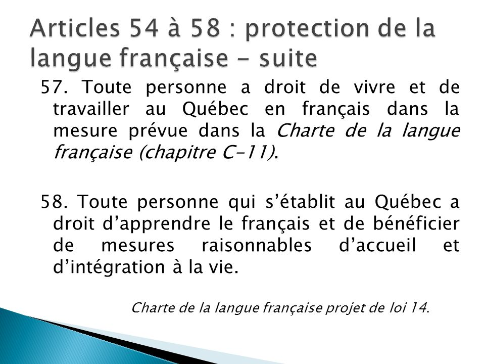 Articles 54 à 58 : protection de la langue française - suite