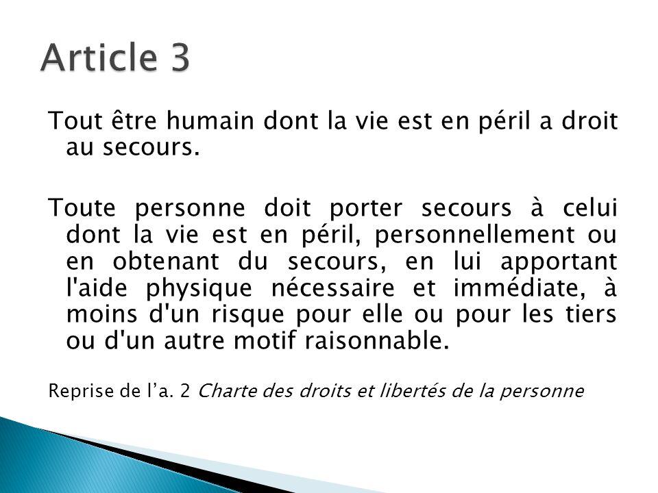 Article 3 Tout être humain dont la vie est en péril a droit au secours.