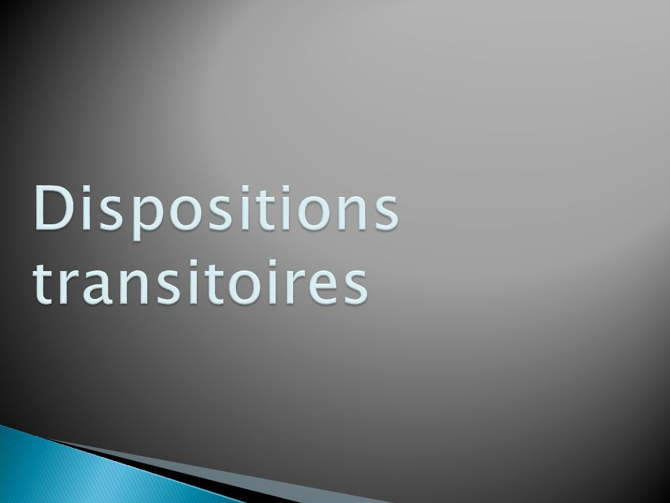 Dispositions transitoires