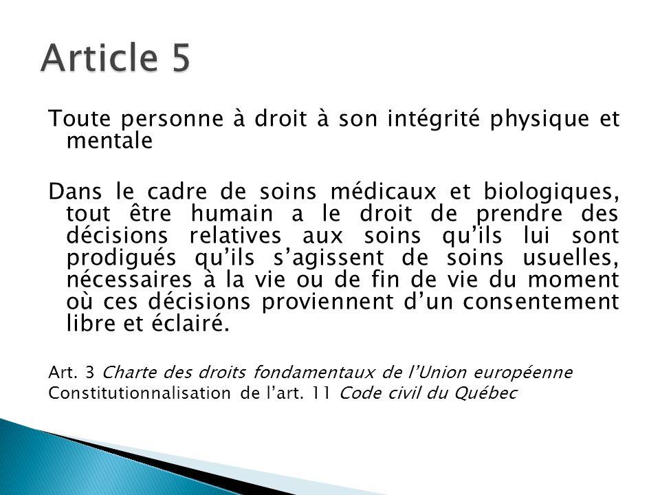 Article 5 Toute personne à droit à son intégrité physique et mentale