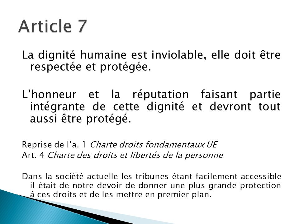 Article 7 La dignité humaine est inviolable, elle doit être respectée et protégée.