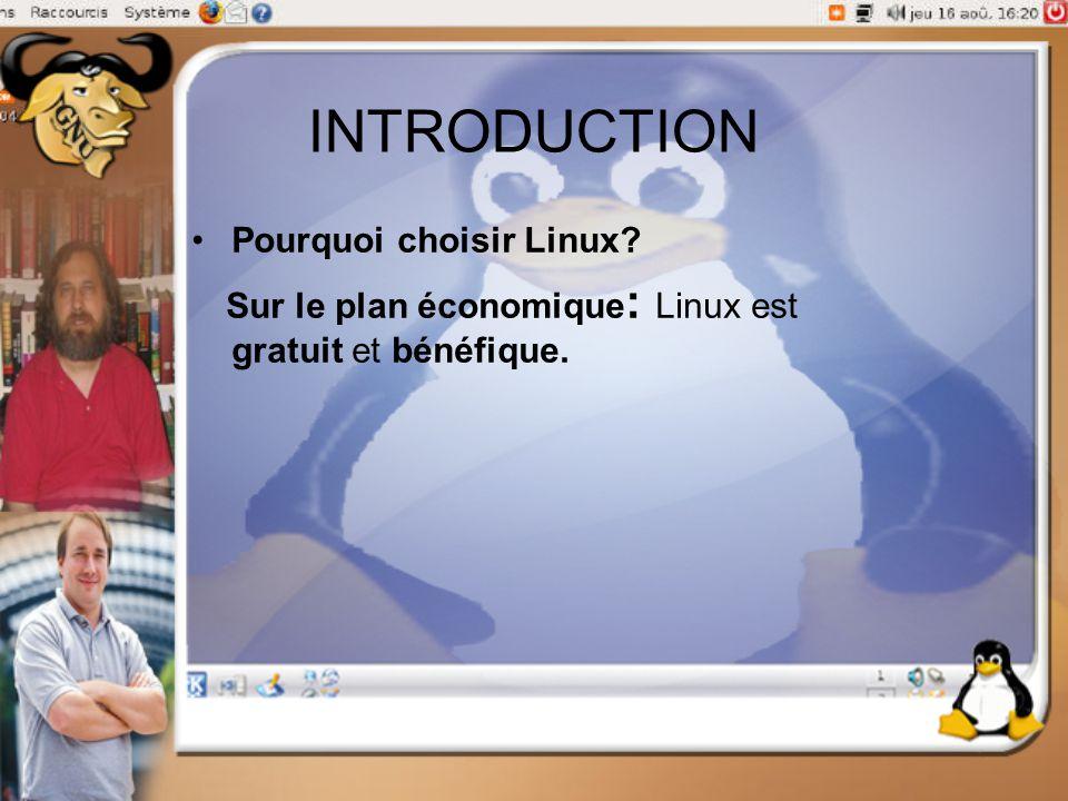 INTRODUCTION Sur le plan économique: Linux est gratuit et bénéfique.