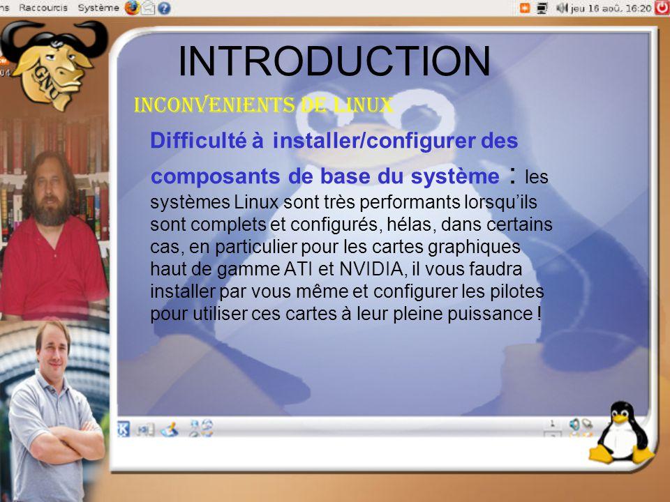 INTRODUCTION Inconvenients de linux