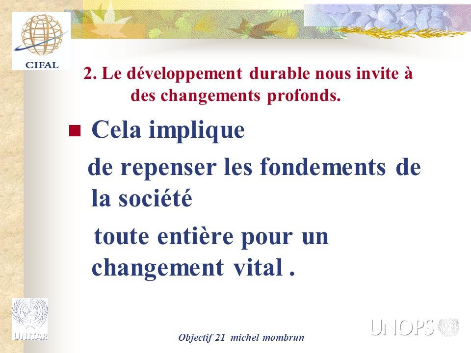2. Le développement durable nous invite à des changements profonds.
