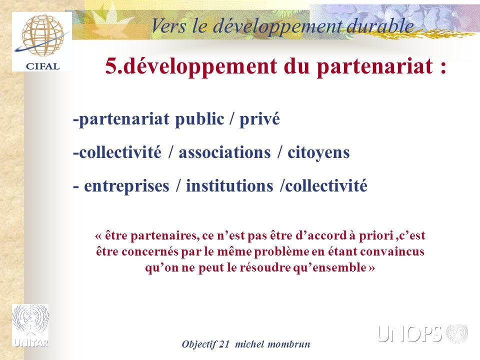 5.développement du partenariat : Objectif 21 michel mombrun