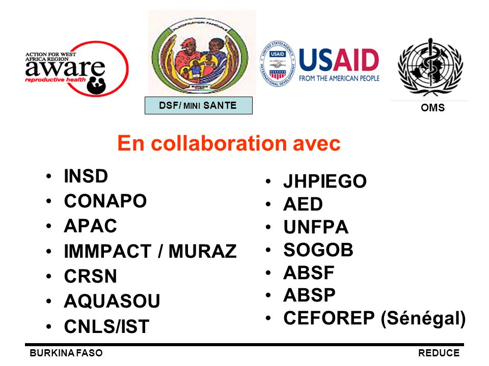En collaboration avec INSD JHPIEGO CONAPO AED APAC UNFPA