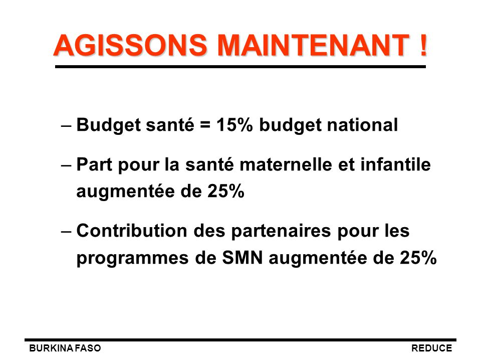 AGISSONS MAINTENANT ! Budget santé = 15% budget national