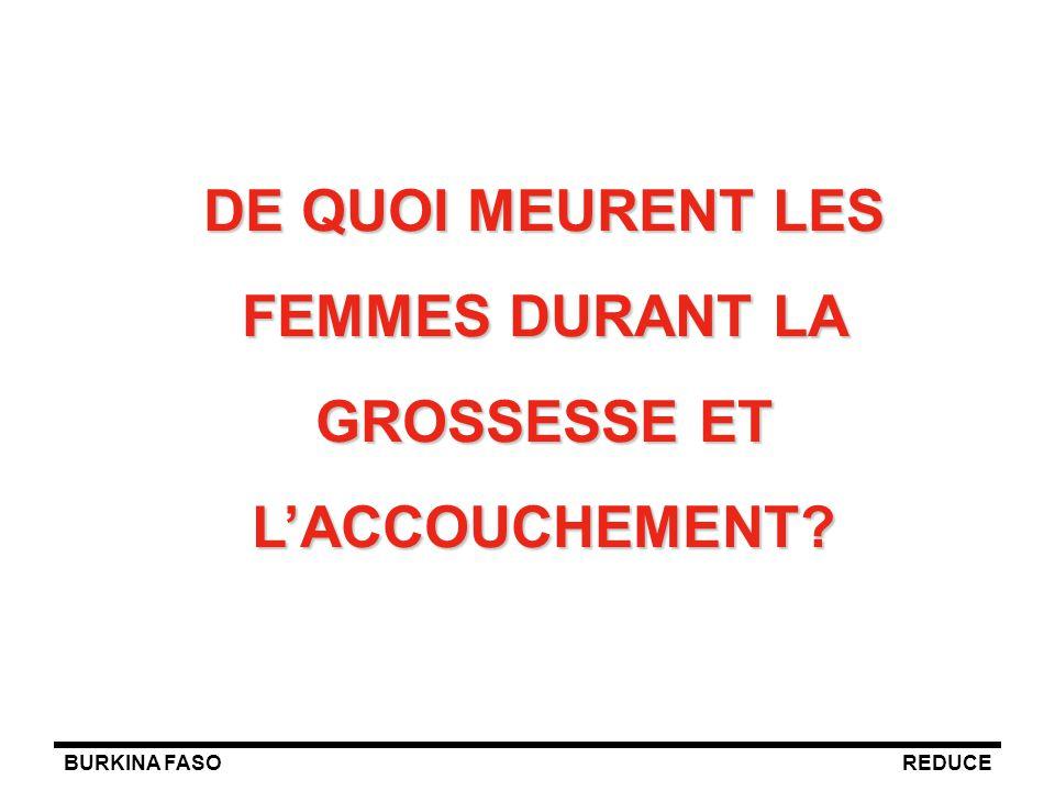 DE QUOI MEURENT LES FEMMES DURANT LA GROSSESSE ET L'ACCOUCHEMENT