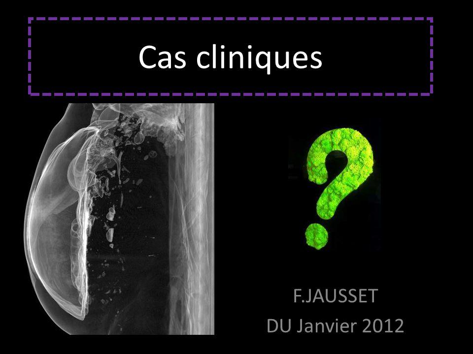 Cas cliniques F.JAUSSET DU Janvier 2012