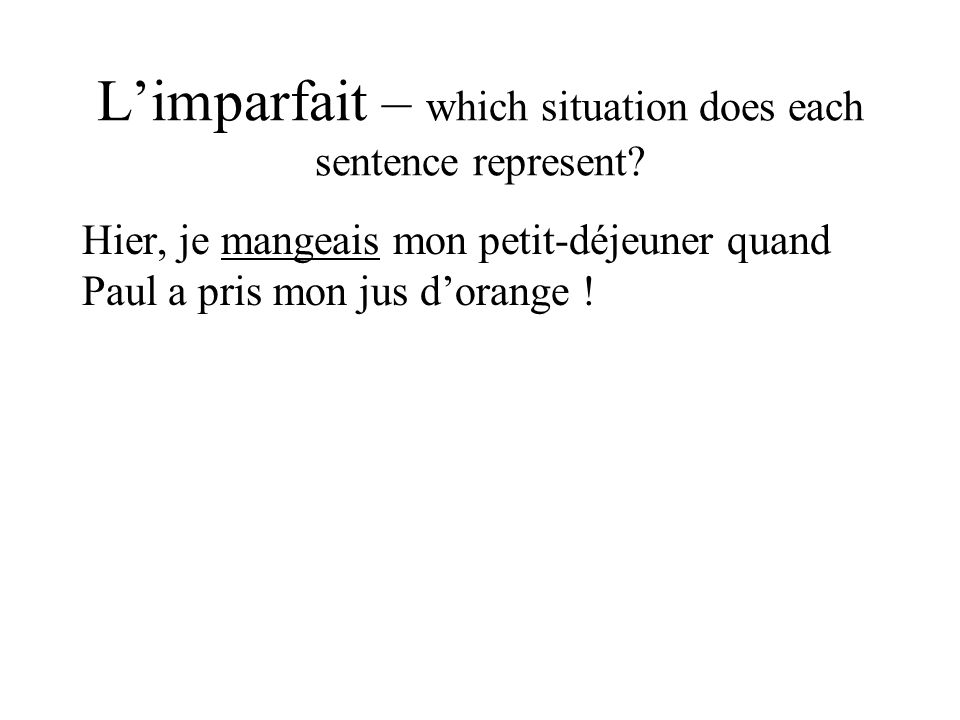 L'imparfait – which situation does each sentence represent