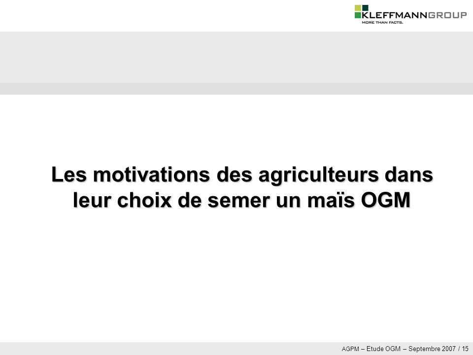 Les motivations des agriculteurs dans leur choix de semer un maïs OGM