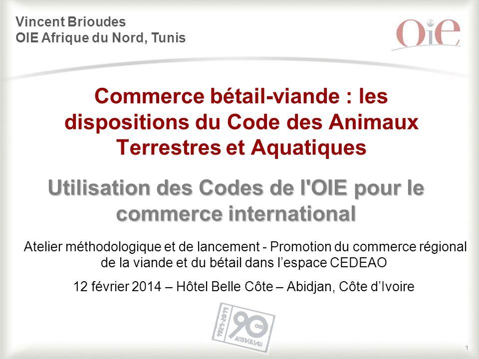 Utilisation des Codes de l OIE pour le commerce international