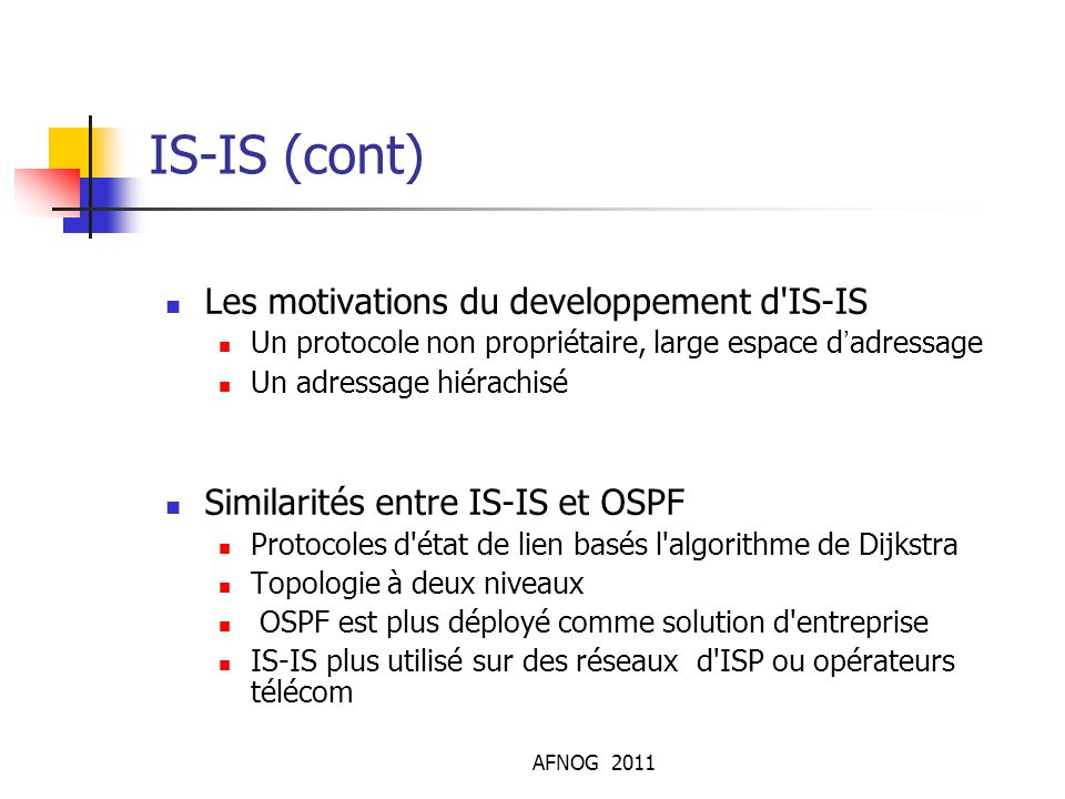 IS-IS (cont)‏ Les motivations du developpement d IS-IS
