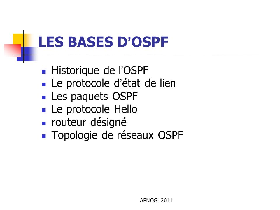 LES BASES D'OSPF Historique de l'OSPF Le protocole d'état de lien