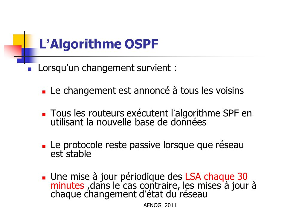 L'Algorithme OSPF Lorsqu'un changement survient :