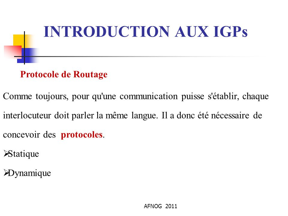 INTRODUCTION AUX IGPs Protocole de Routage